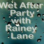 RaineyLane_WetAfterParty.00_00_05_10.Still002